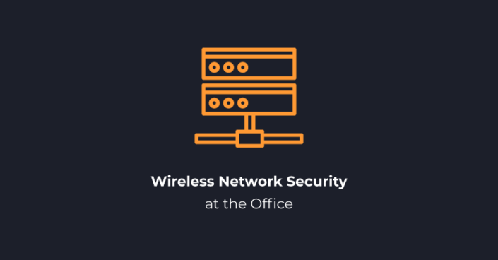 Wireless Network Security at the Office