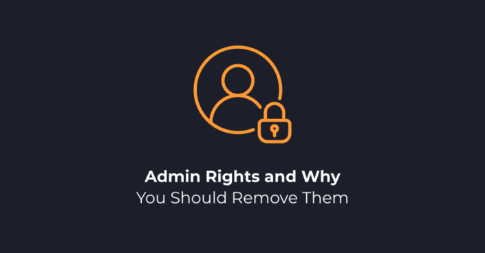 Admin Rights and Why You Should Remove Them
