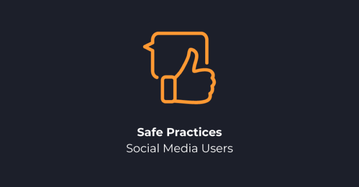 Safe Practices for Social Media Users