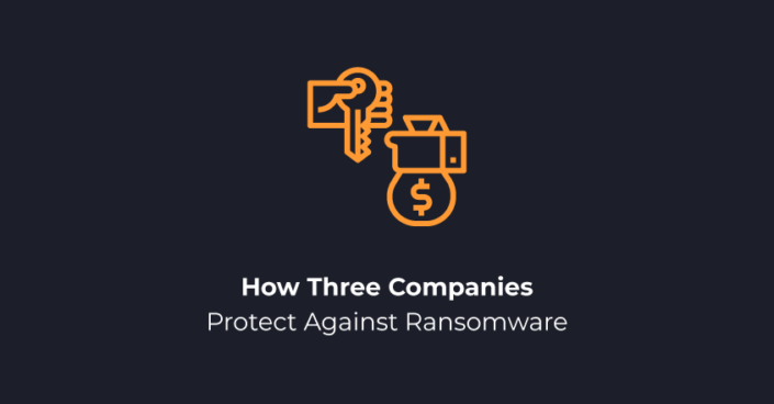 How Three Companies Protect Against Ransomware