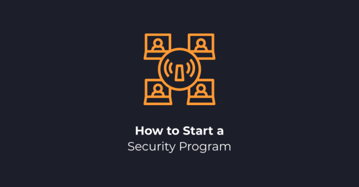 How to Start a Security Program