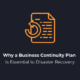 Why a Business Continuity Plan is Essential to Disaster Recovery