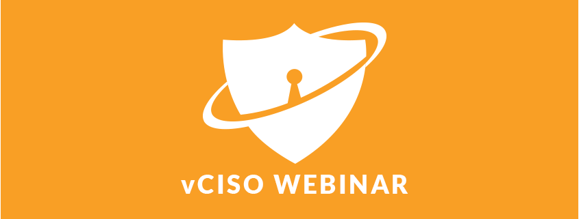 Free Webinar: How to Simplify Your Security with a vCISO