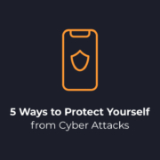 5 Ways to Protect Yourself from Cyber Attacks