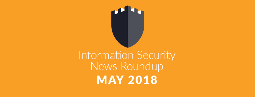 Information-Security-News-Roundup-May-2018