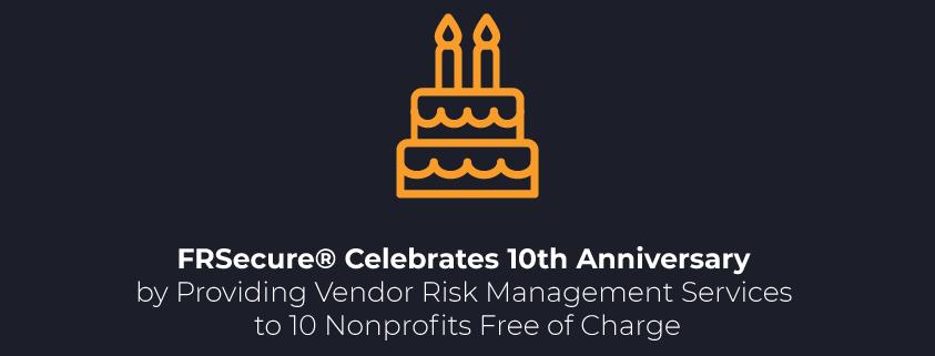 FRSecure-anniversary-vendor-risk-management-blog
