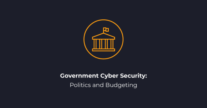 Government Cyber Security Politics and Budgeting