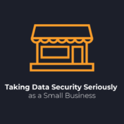 Taking-Data-Security-Seriously-as-a-Small-Business