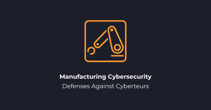 Manufaturing Cybersecurity Defenses Against Cyberteurs