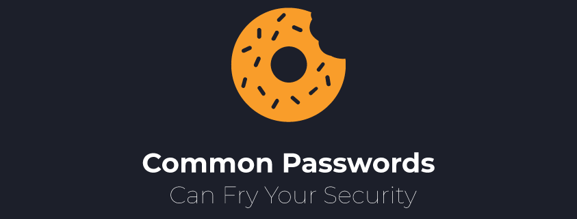 common-passwords-can-fry-your-security