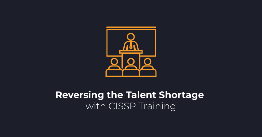 Reversing the Talent Shortage with CISSP Training | FRSecure