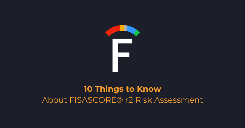 10 Things to Know About FISASCORE® r2 Risk Assessment | FRSecure