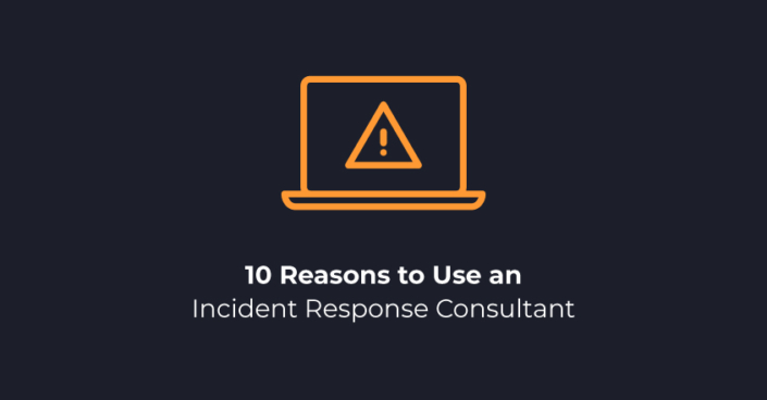 10 Reasons to Use an Incident Response Consultant