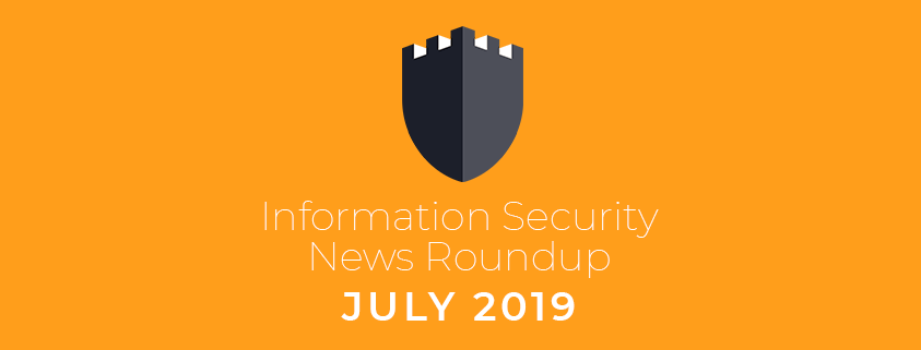 Information Security News Roundup July 2019