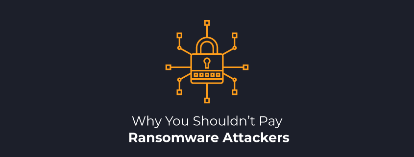 Why You Shouldn't Pay Ransomware Attackers