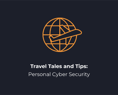 Travel Tales and Tips: Personal Cyber Security