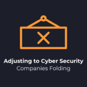 Adjusting-to-Cyber-Security-Companies-Folding