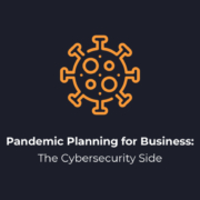 Pandemic Planning for Business The Cybersecurity Side