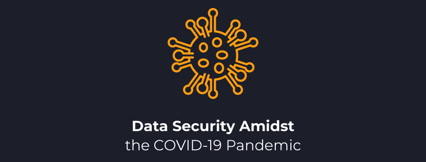 data-security-amidst-covid-19-pandemic