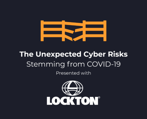 Webinar Recording: Unexpected Cyber Risks Stemming from COVID-19