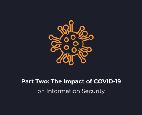 Webinar Recording: The Impact of COVID-19 on Information Security