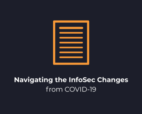 Navigating the InfoSec Changes from COVID-19