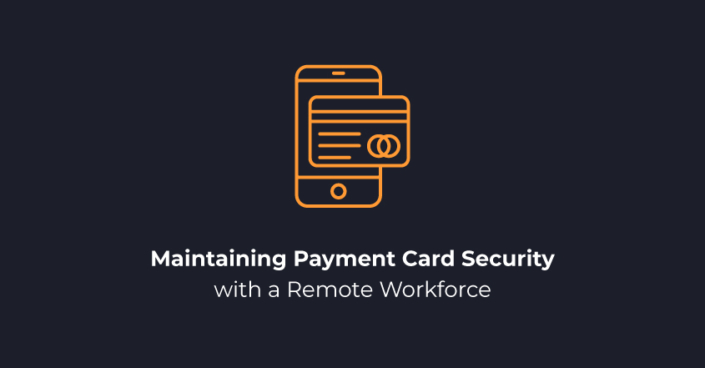 maintaining-payment-card-security-with-a-remote-workforce