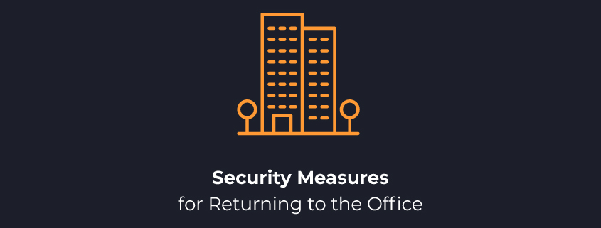 Security Measures for Returning to the Office