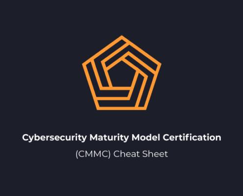 Cybersecurity Maturity Model Certification (CMMC) Cheat Sheet
