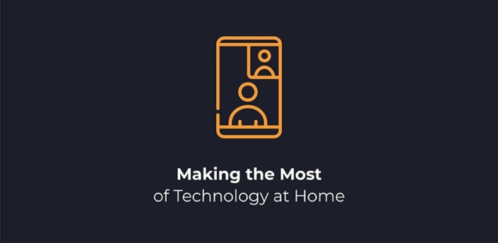 Making the Most of Technology at Home Blog Header