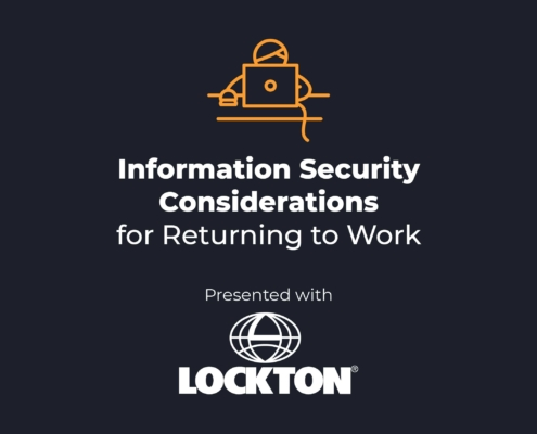 Information Security Considerations for Returning to Work - Co-hosted Webinar with Lockton