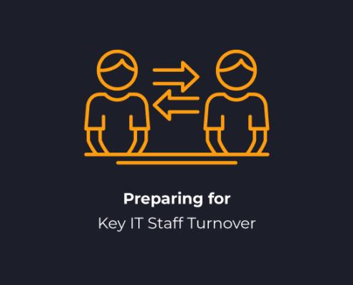 Preparing for Key IT Turnover