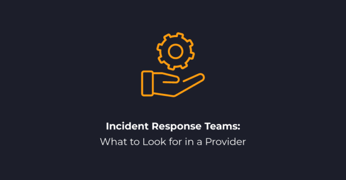 Incident Response Teams What to Look for in a Provider