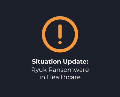 Ryuk Ransomware Attack in Healthcare