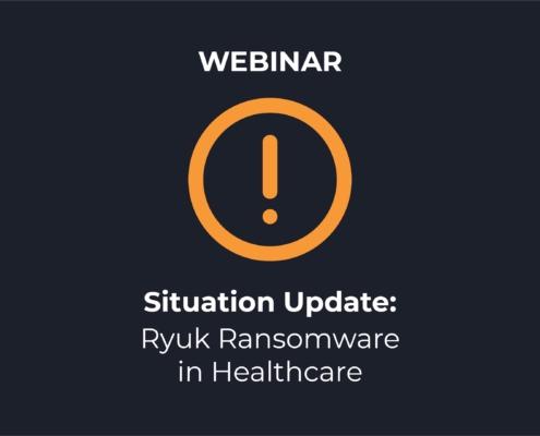 Ryuk Ransomware Attack in Healthcare Webinar